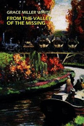 From the Valley of the Missing, by Grace Miller White (Paperback)