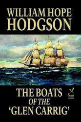 The Boats of the 'Glen-Carrig,' by William Hope Hodgson (Hardcover)