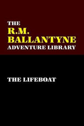 The Lifeboat, by R. M. Ballantyne (Paperback)