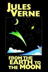 From the Earth to the Moon, by Jules Verne (Hardcover)