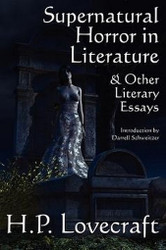 Supernatural Horror in Literature & Other Literary Essays, by H.P. Lovecraft (Paperback)