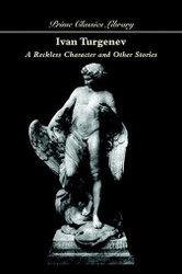 A Reckless Character and Other Stories, by Ivan Turgenev (Paperback)