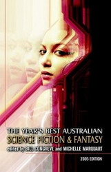The Year's Best Australian Science Fiction and Fantasy, edited by Bill Congreve and Michelle Marquardt (Paperback)