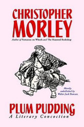 Plum Pudding: A Literary Concoction (Illustrated Edition), by Christopher Morley (Hardcover)