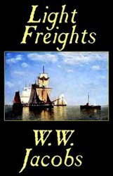 Light Freights, by W.W. Jacobs (Hardcover)