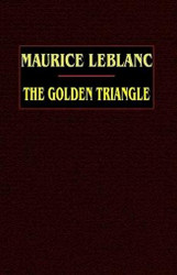 The Golden Triangle, by Maurice Leblanc (Paperback)