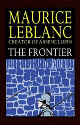 The Frontier, by Maurice LeBlanc (Paperback)