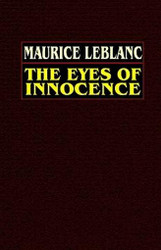 The Eyes of Innocence, by Maurice LeBlanc (Hardcover)