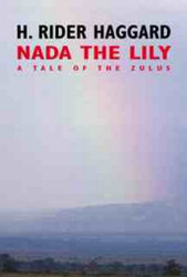 Nada the Lily, by H. Rider Haggard (Hardcover)