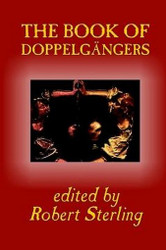 The Book of Doppelgangers, edited by Robert Sterling (Paperback)