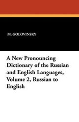 A New Pronouncing Dictionary of the Russian and English Languages, Volume 2, Russian to English (Paperback)