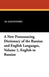 A New Pronouncing Dictionary of the Russian and English Languages, Volume 1, English to Russian (Paperback)