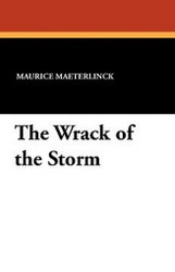 The Wrack of the Storm, by Maurice Maeterlinck (Paperback)