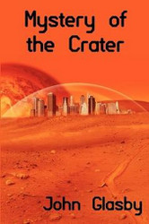 Mystery of the Crater: A Science Fiction Novel, by John Glasby (Paperback)