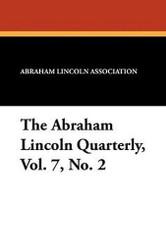 The Abraham Lincoln Quarterly, Vol. 7, No. 2 (Paperback)