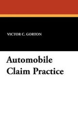 Automobile Claim Practice, by Victor C. Gorton (Paperback)