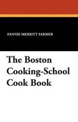 The Boston Cooking-School Cook Book, by Fannie Merritt Farmer (Paperback)