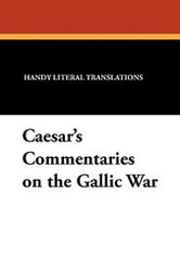 Caesar's Commentaries on the Gallic War, by Julius Caesar (Paperback)