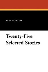 Twenty-Five Selected Stories, by O.O. McIntyre (Paperback)