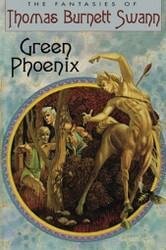 Green Phoenix, by Thomas Burnett Swann (cloth Hardcover with jacket)
