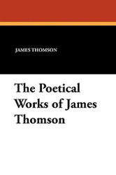 The Poetical Works of James Thomson, by James Thomson (Paperback)