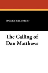 The Calling of Dan Matthews, by Harold Bell Wright (Paperback)