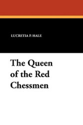 The Queen of the Red Chessmen, by Lucretia P. Hale and Rose Terry (Paperback)