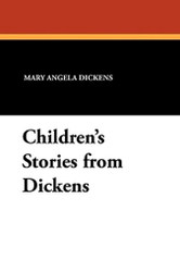 Children's Stories from Dickens, by Mary Angela Dickens (Paperback)