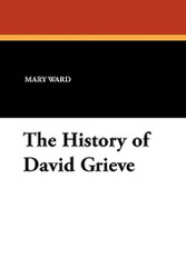 The History of David Grieve, by Mrs. Humphry Ward (Paperback)