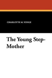 The Young Step-Mother, by Charlotte M. Yonge (Paperback)