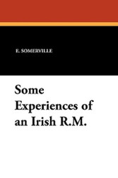 Some Experiences of an Irish R.M., by E. Somerville and Martin Ross (Paperback)