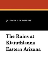 The Ruins at Kiatuthlanna Eastern Arizona, by Frank H.H. Roberts, Jr. (Paperback)