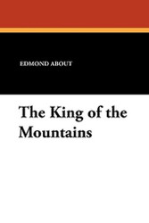 The King of the Mountains, by Edmond About (Paperback)