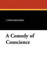 A Comedy of Conscience, by S. Weir Mitchell (Paperback)