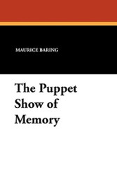 The Puppet Show of Memory, by Maurice Baring (Paperback)