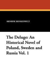 The Deluge: An Historical Novel of Poland, Sweden and Russia, Vol. 1, by Henryk Sienkiewicz (Paperback)