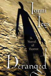 Deranged: A Novel of Horror, by Lonni Lees (Paperback)