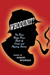 Whodunit?: The First Borgo Press Book of Crime and Mystery Stories, edited by Robert Reginald (Paperback)