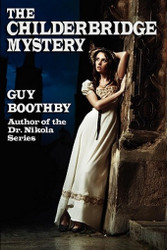 The Childerbridge Mystery, by Guy Boothby (Paperback)