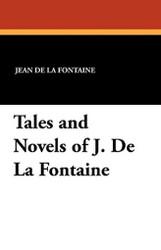 Tales and Novels of J. De La Fontaine, by Jean de La Fontaine (Paperback)