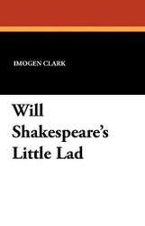 Will Shakespeare's Little Lad, by Imogen Clark (Paperback)