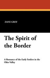 The Spirit of the Border, by Zane Grey (Paperback)