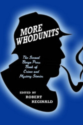 More Whodunits: The Second Borgo Press Book of Crime and Mystery Stories, edited by Robert Reginald (Paperback)