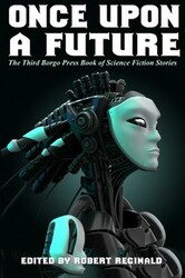 Once Upon a Future: The Third Borgo Press Book of Science Fiction Stories, edited by Robert Reginald (Paperback)