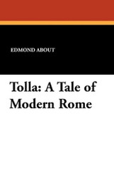 Tolla: A Tale of Modern Rome, by Edmond About (Paperback)