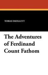 The Adventures of Ferdinand Count Fathom, by Tobias Smollett (Paperback)