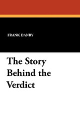 The Story Behind the Verdict, by Frank Danby (Paperback)