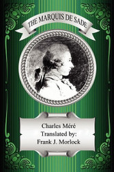 The Marquis de Sade: A Play in Two Acts, by Charles Mere (Paperback)