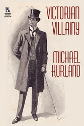 Wildside Mystery Double #7: Victorian Villainy: A Collection of Moriarty Stories / The Trials of Quintilian: Three Stories of Rome's Greatest Detective, by Michael Kurland (Paperback)