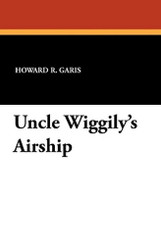 Uncle Wiggily's Airship, by Howard R. Garis (Paperback)